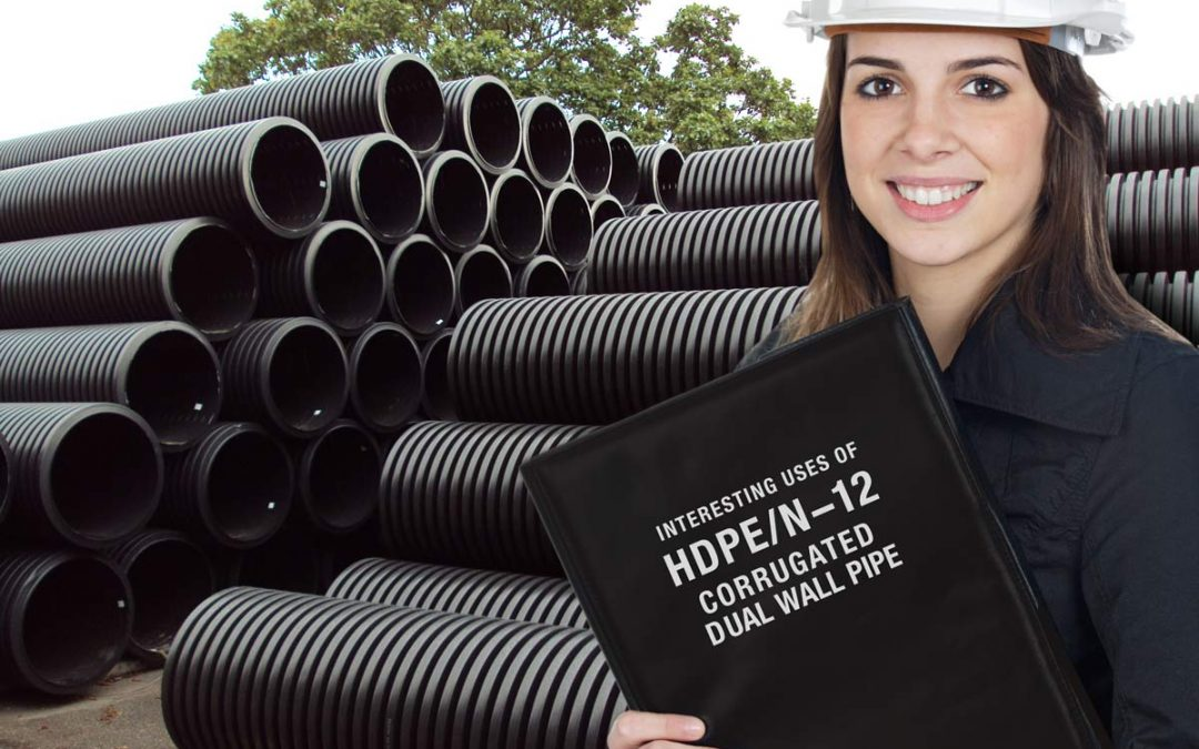 Interesting Uses of HDPE/N-12 Corrugated Dual Wall Pipe